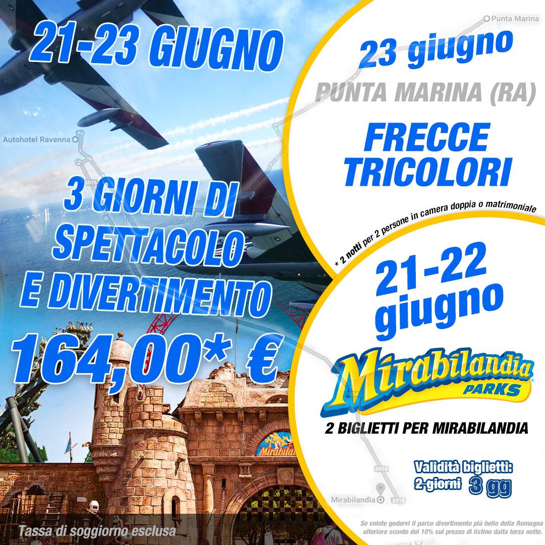 Offerta per: 2 giorni a Mirabilandia ed uno per le Frecce Tricolori